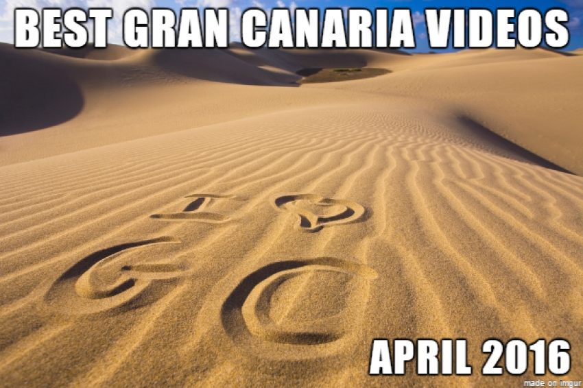 Some of the best Gran canaria videos uploaded in April 2016